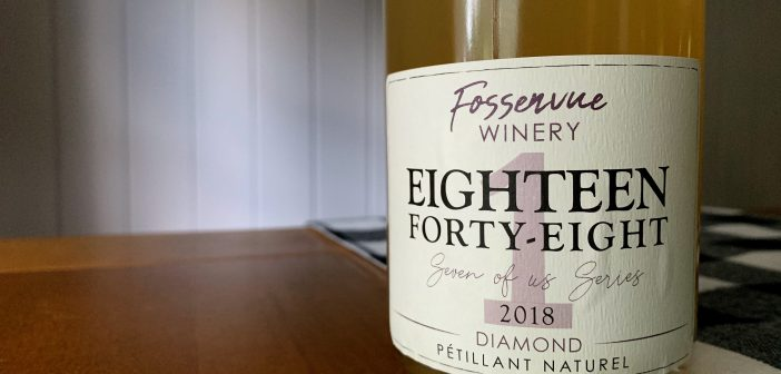 "REVIEW: Fossenvue Winery 2018 ""Eighteen Forty-Eight"" Diamond Pètillant-Naturel"